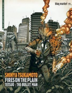 Fires on the plain/Tetsuo : the bullet man