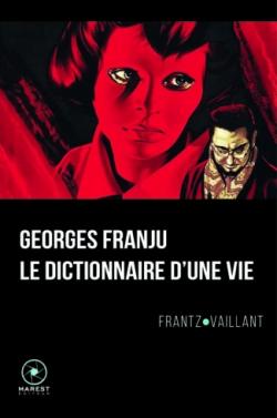 Georges Franju le dictionnaire d'une vie