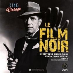 CINE VINTAGE LE FILM NOIR