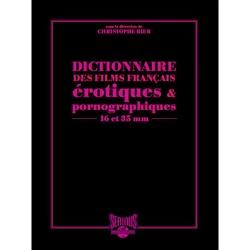 dictionnaire des films fran ais pornographiques et rotiques beaux livres christophe bier. Black Bedroom Furniture Sets. Home Design Ideas