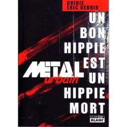 Métal Urbain: un bon hippie est un hippie mort