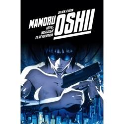 Mamoru Oshii, rêves, nostalgie et révolution