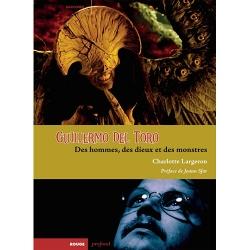 Guillermo del Toro, Des hommes, des dieux et des monstres