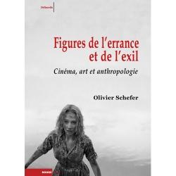 Figures de l'errance et de l'exil, cinéma, art et anthropologie