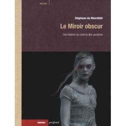 Le miroir obscur - une histoire du cinéma des vampires