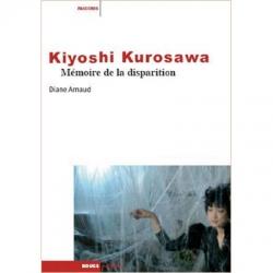 Kiyoshi Kurosawa Mémoire de la disparition