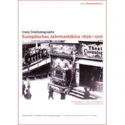 Crazy cinematographe/ Europaisches Jahrmarktino (1896-1916)