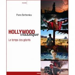 Hollywood classique / le temps des géants