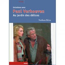 Au jardin des délices - Entretiens avec Paul Verhoeven