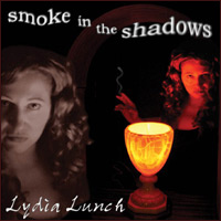 Lydia Lunch Smoke in the shadows